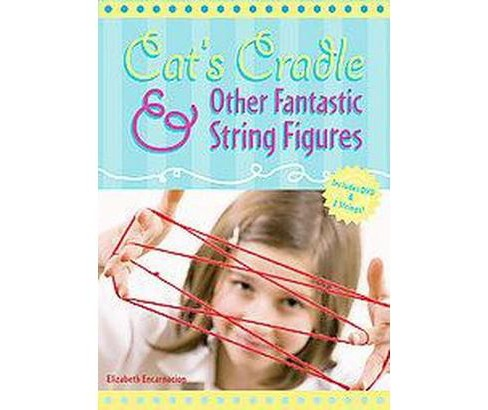Cat's Cradle and Other Fantastic String Figures (Paperback) (Elizabeth Encarnacion) - image 1 of 1