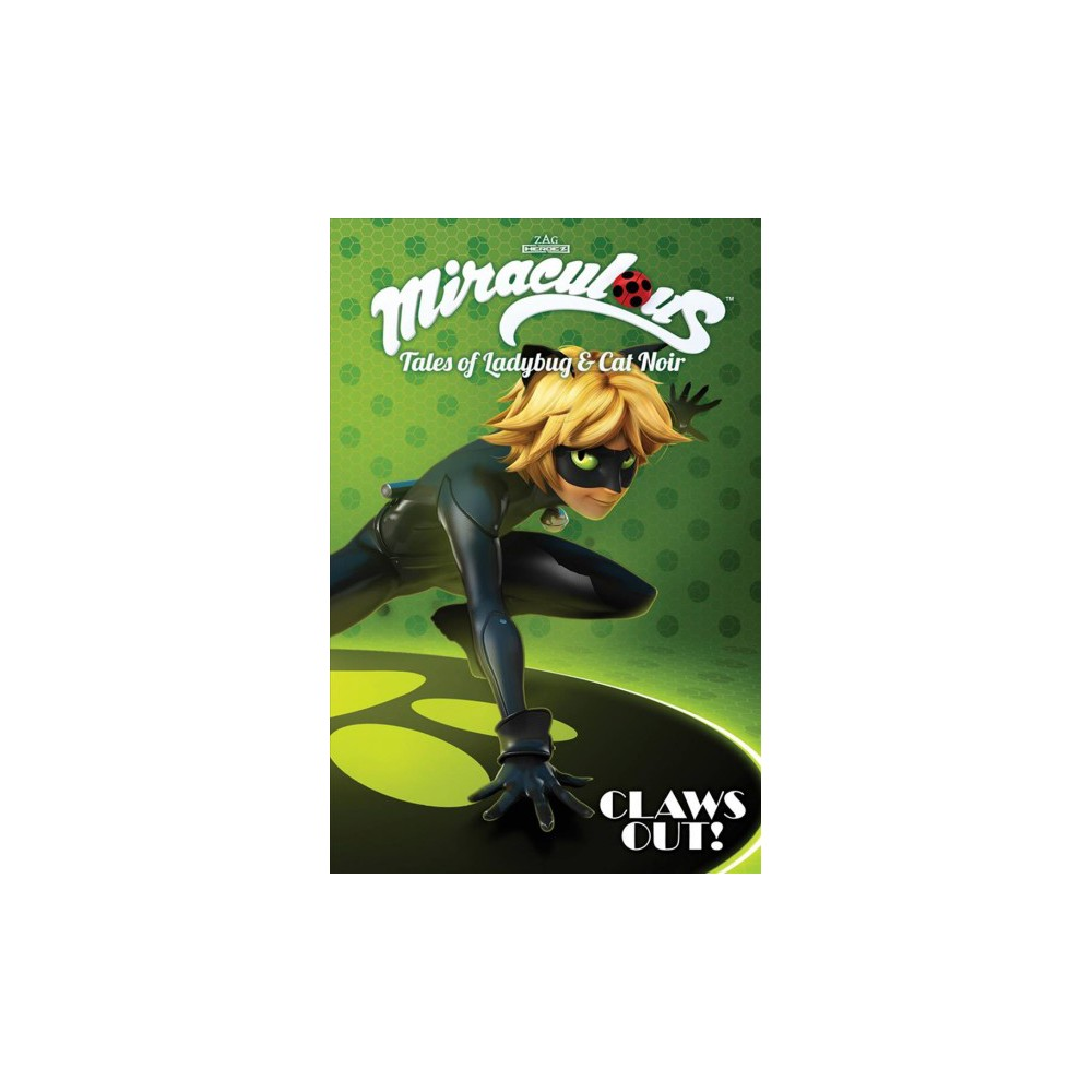 Miraculous : Claws Out! (Paperback)
