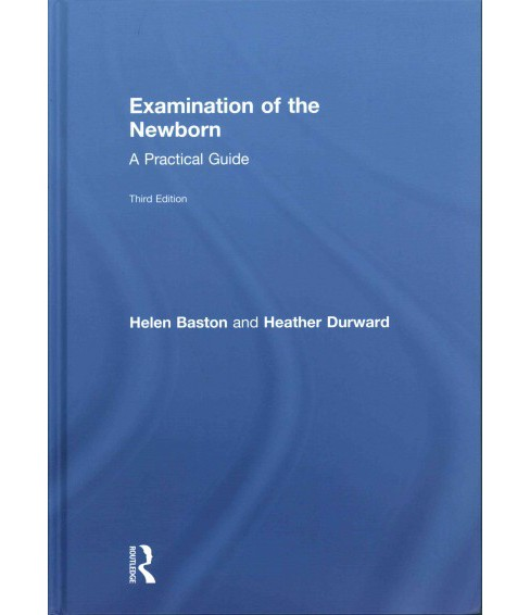 Examination of the Newborn : A Practical Guide (Hardcover) (Helen Baston & Heather Durward) - image 1 of 1