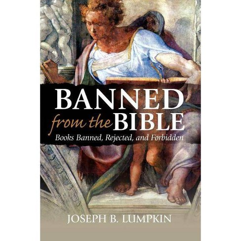 Banned from the Bible - by  Joseph B Lumpkin (Paperback) - image 1 of 1