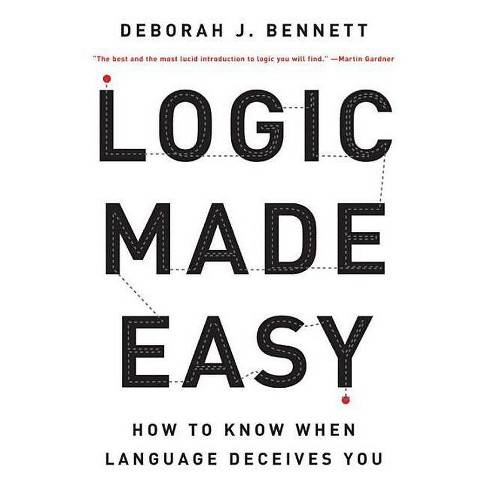 Logic Made Easy - by  Deborah J Bennett (Paperback) - image 1 of 1