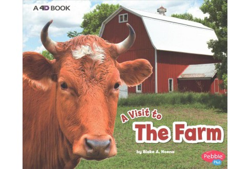 Visit to the Farm : A 4D Book -  Revised (Pebble Plus) by Blake A. Hoena (Paperback) - image 1 of 1