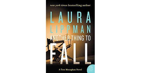 Another Thing to Fall (Reprint) (Paperback) (Laura Lippman) - image 1 of 1