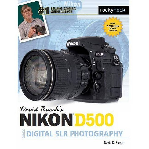 David Busch's Nikon D500 Guide to Digital SLR Photography - (The David Busch Camera Guide) (Paperback) - image 1 of 1