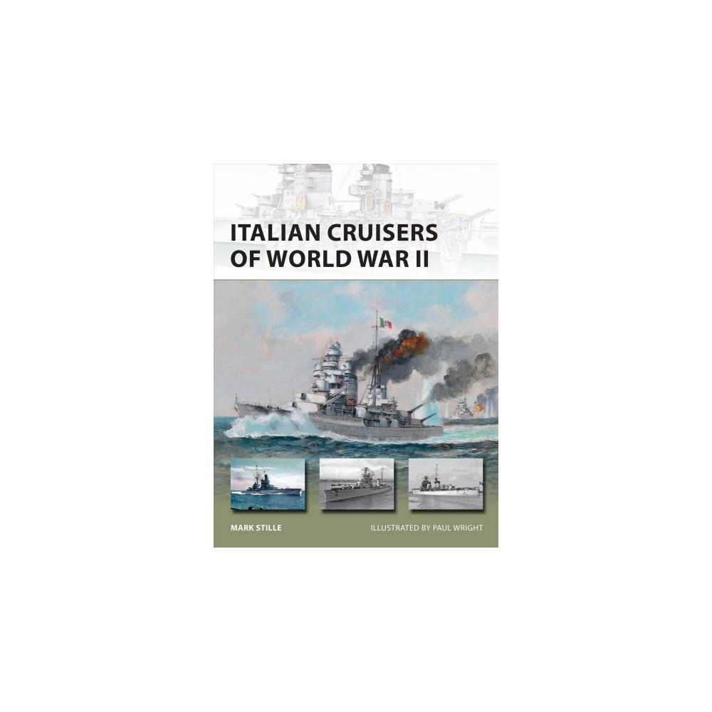 Italian Cruisers of World War II - (New Vanguard) by Mark Stille (Paperback)