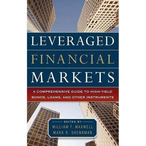 Leveraged Financial Markets: A Comprehensive Guide to Loans, Bonds, and Other High-Yield Instruments - image 1 of 1