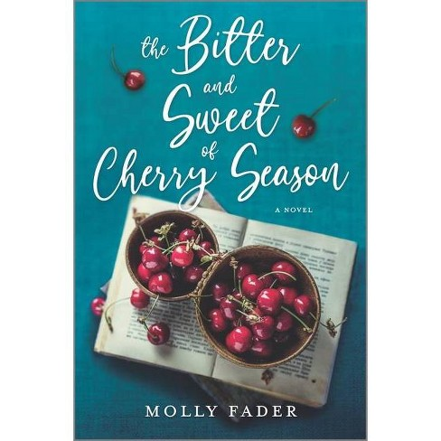 The Bitter and Sweet of Cherry Season - by  Molly Fader (Paperback) - image 1 of 1