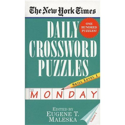 The New York Times Daily Crossword Puzzles (Monday), Volume I - by  Eugene Maleska (Paperback)