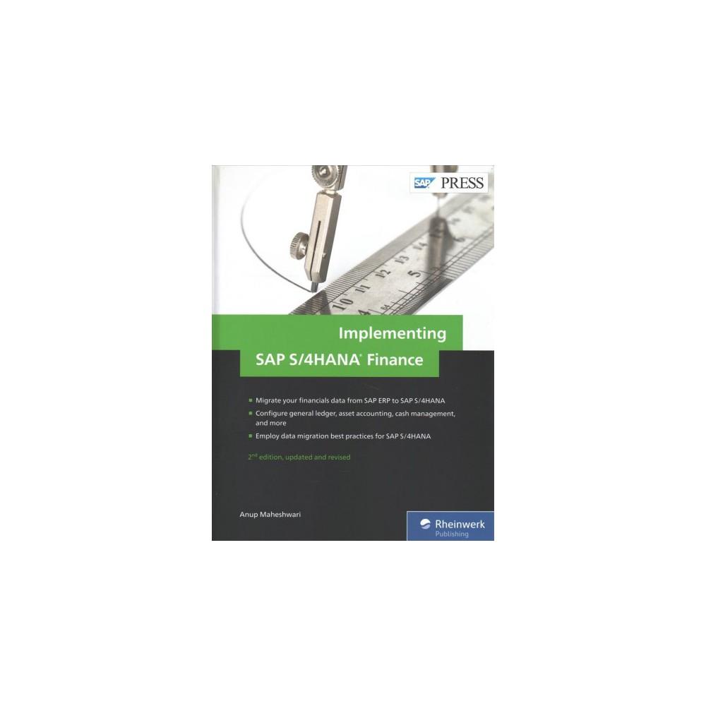 Implementing Sap S/4HANA Finance - by Anup Maheshwari (Hardcover)
