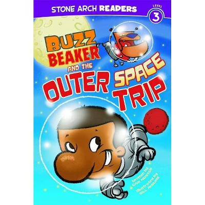 Buzz Beaker and the Outer Space Trip - (Stone Arch Readers - Level 3 (Quality)) by  Cari Meister (Paperback)