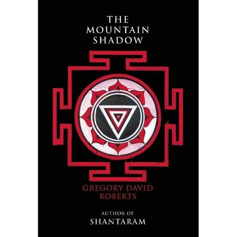 The Mountain Shadow - by  Gregory David Roberts (Paperback) - image 1 of 1
