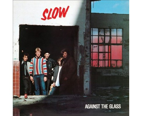 Slow - Against The Glass (Vinyl) - image 1 of 1
