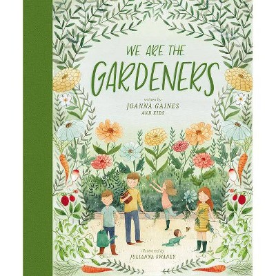 We Are the Gardeners (Hardcover)- by Joanna Gaines and Julianna Swaney