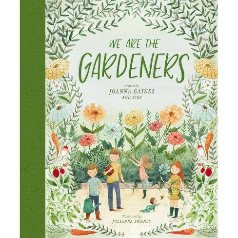 We Are the Gardeners (Hardcover) - by Joanna Gaines and Julianna Swaney - image 1 of 1