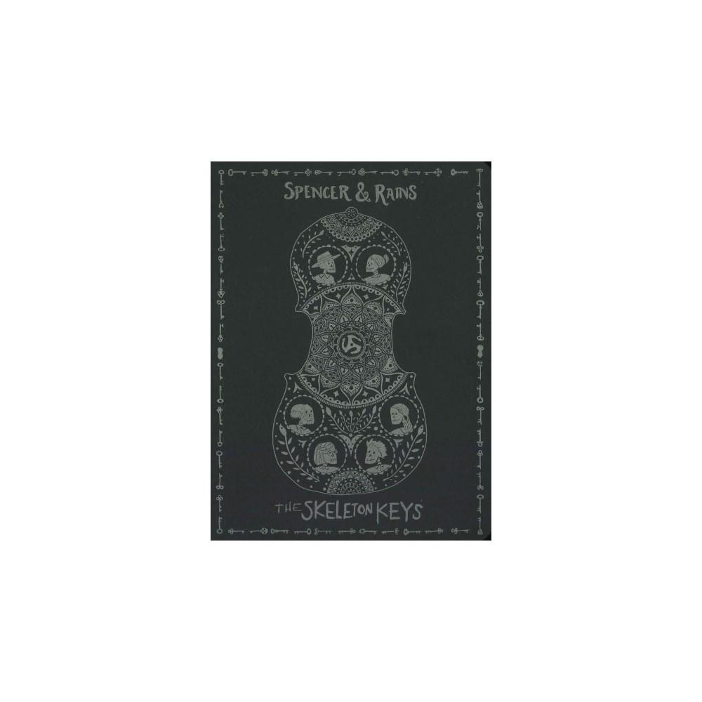 Spencer And Rains - Skeleton Keys (CD)