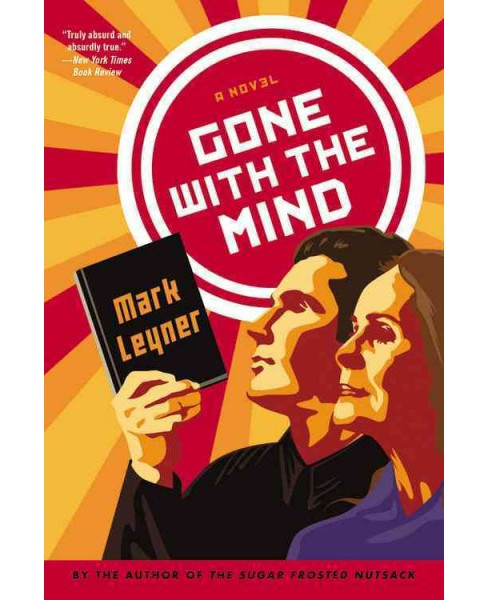 Gone With the Mind (Reprint) (Paperback) (Mark Leyner) - image 1 of 1