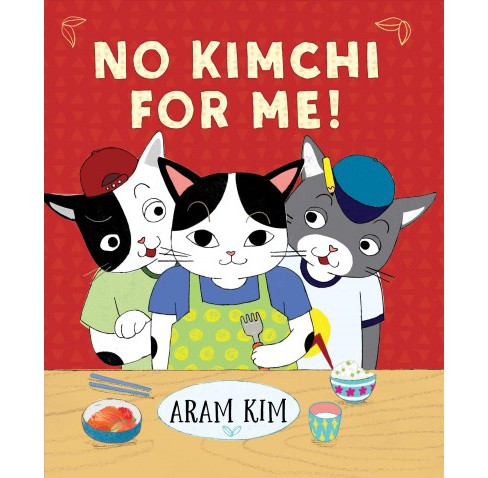 No Kimchi for Me! -  by Aram Kim (School And Library) - image 1 of 1