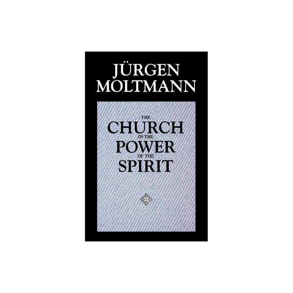 The Church In The Power Of The Spirit By J Rgen Moltmann Paperback