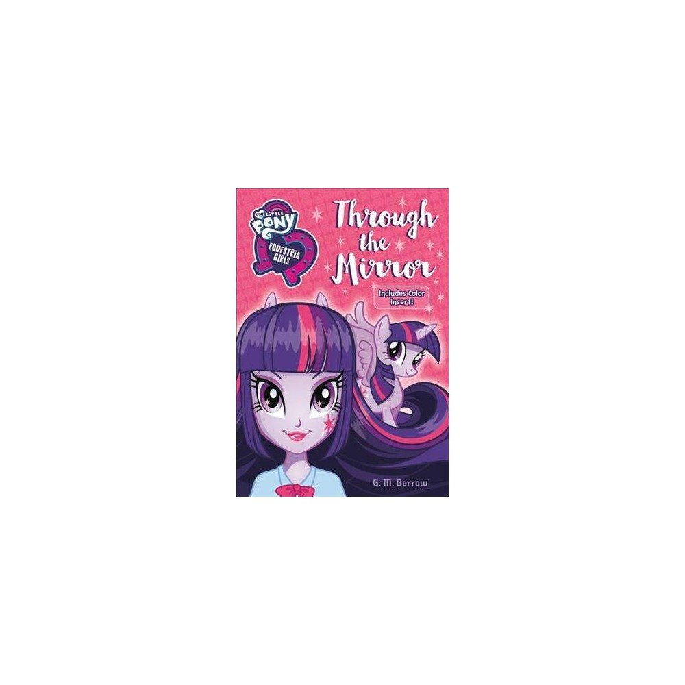 Through the Mirror - Reprint (My Little Pony: Equestria Girls) (Paperback)