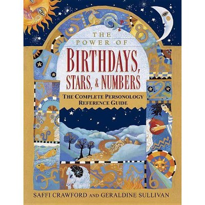 The Power of Birthdays, Stars & Numbers - by  Saffi Crawford & Geraldine Sullivan (Paperback)