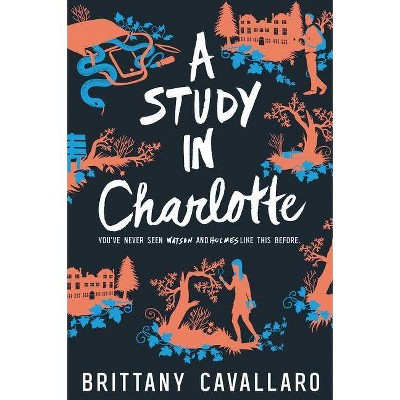 A Study In Charlotte (Paperback) - by Brittany Cavallaro