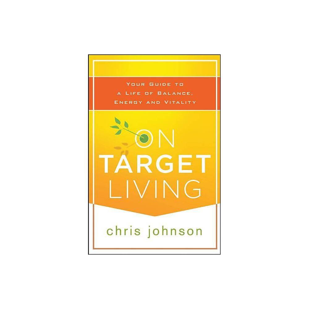 On Target Living By Chris Johnson Paperback