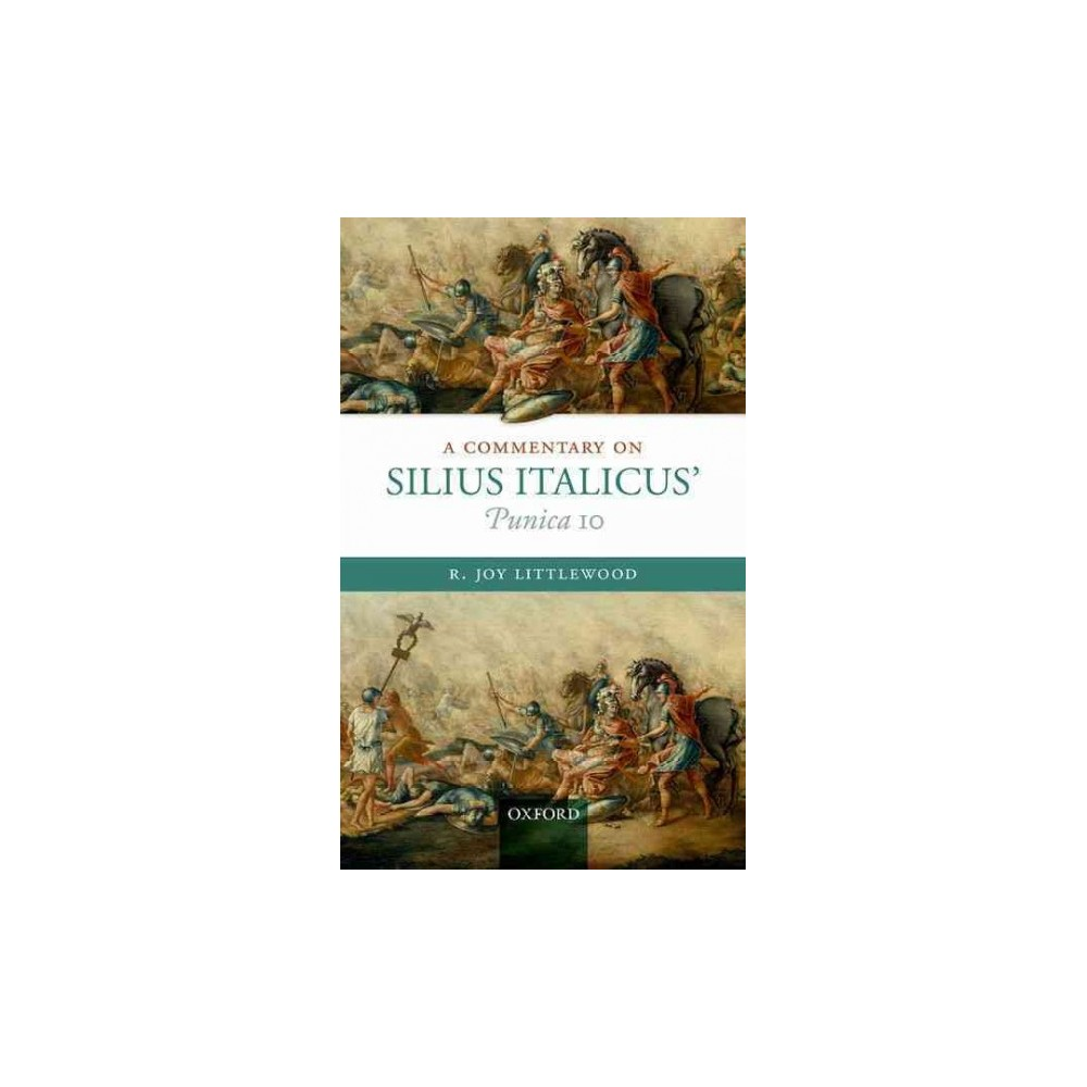 Commentary on Silius Italicus' Punica (Vol 10) (Hardcover) (R. Joy Littlewood)