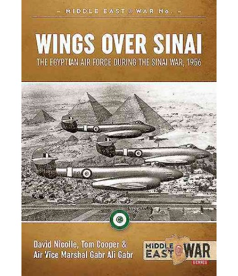 Wings over Sinai : The Egyptian Air Force During the Sinai War, 1956 (Paperback) (David Nicolle & Tom - image 1 of 1