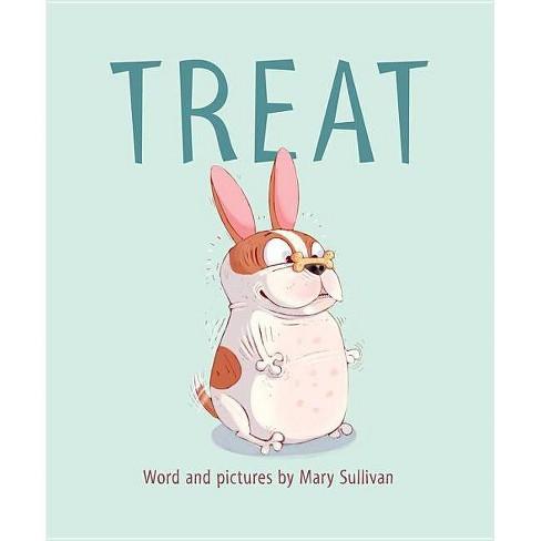 Treat - by  Mary Sullivan (Hardcover) - image 1 of 1