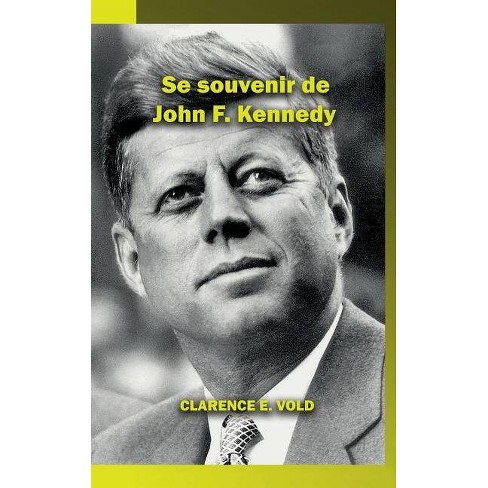 Se souvenir de John F. Kennedy - by  Clarence Vold (Paperback) - image 1 of 1