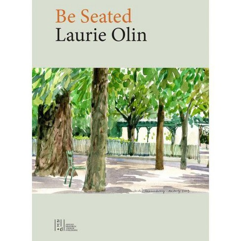 Be Seated - by  Laurie Olin (Hardcover) - image 1 of 1