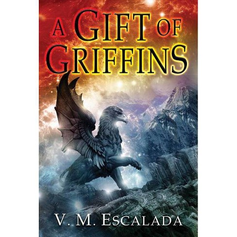 Gift of Griffins - (Faraman Prophecy) by  V M Escalada (Paperback) - image 1 of 1