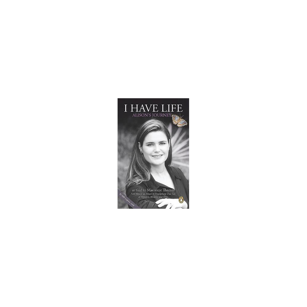 I Have Life : Alison's Journey - Reprint by Alison Botha (Paperback)