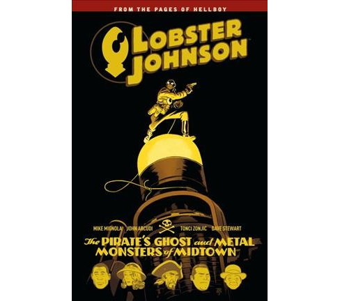 Lobster Johnson 5 : The Pirate's Ghost and Metal Monsters of Midtown (Paperback) (Mike Mignola & John - image 1 of 1