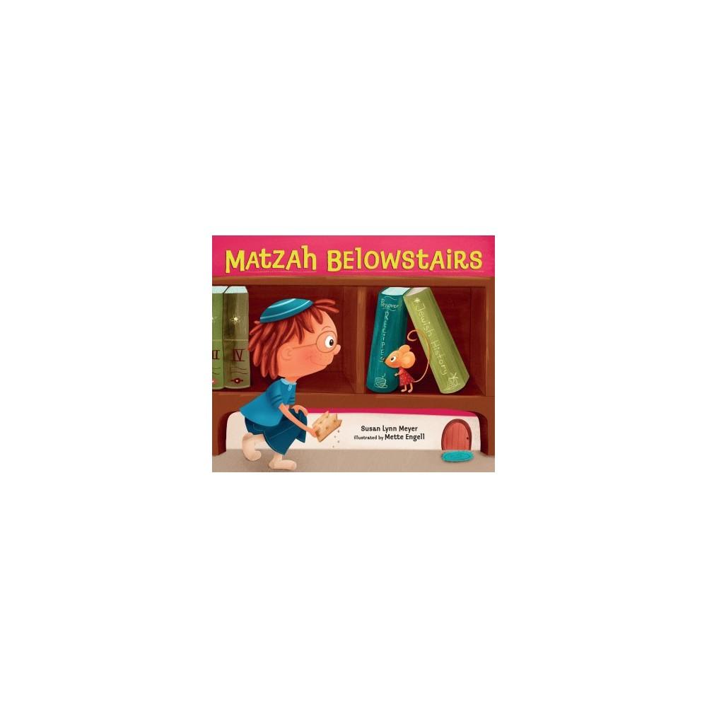 Matzah Belowstairs - by Susan Lynn Meyer (School And Library)