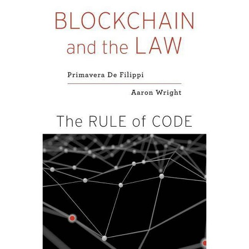 Blockchain and the Law - by  Primavera De Filippi & Aaron Wright (Hardcover) - image 1 of 1