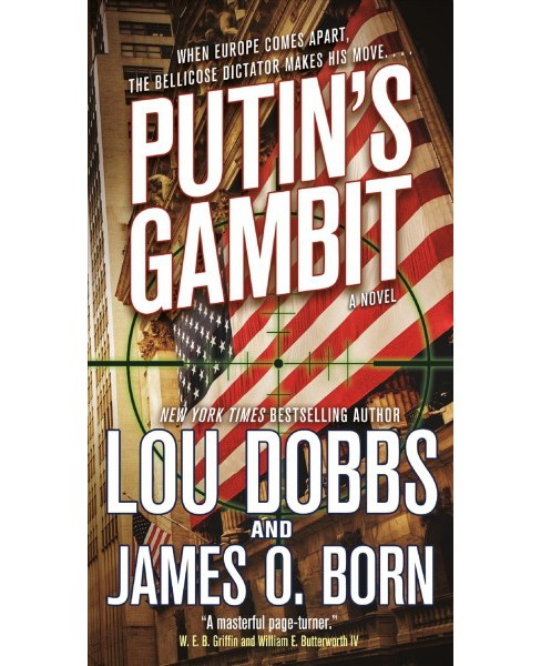 Putin's Gambit -  by Lou Dobbs & James O.  Born (Paperback) - image 1 of 1