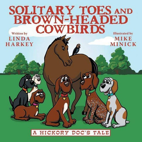 Solitary Toes and Brown-Headed Cowbirds - by  Linda Harkey (Paperback) - image 1 of 1
