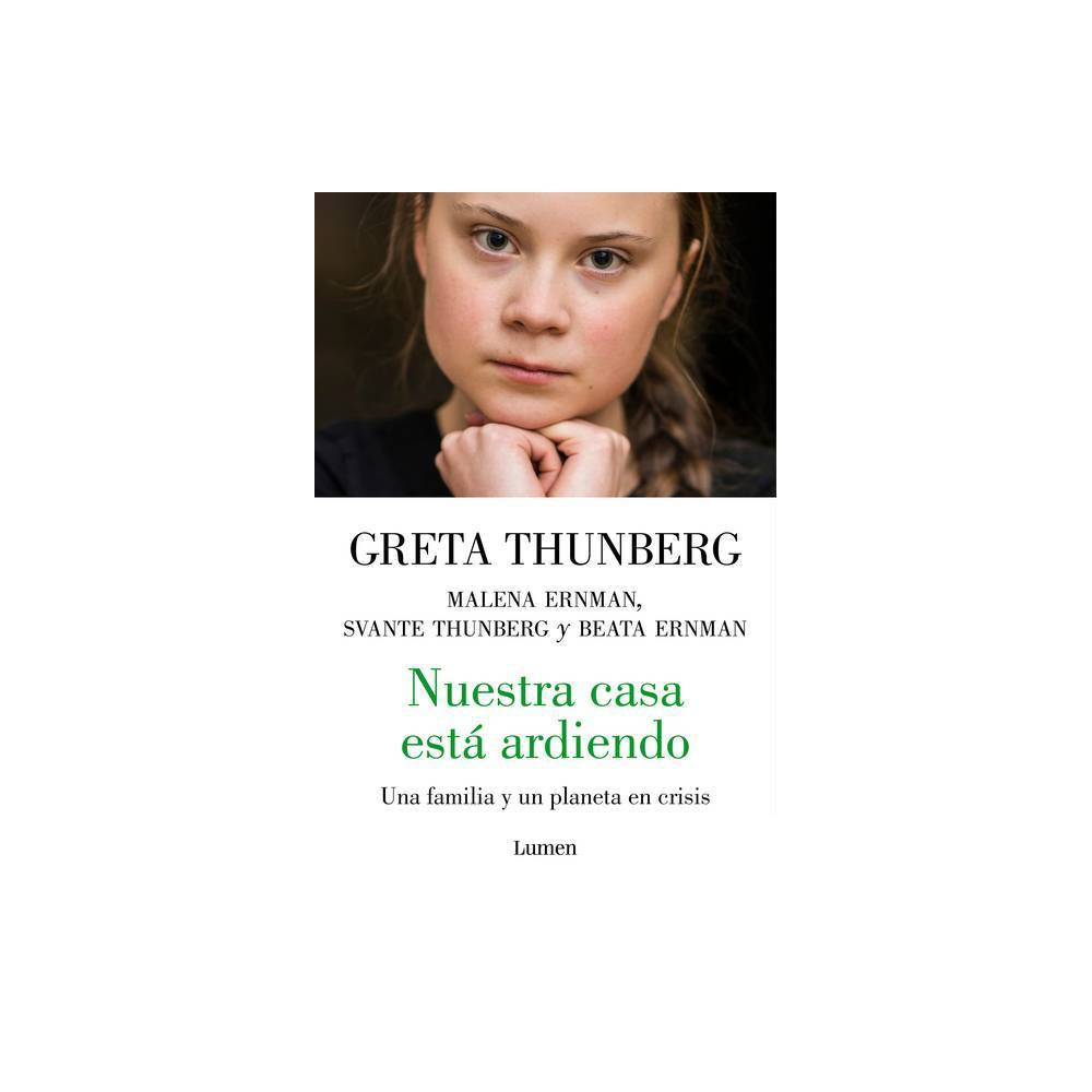 Nuestra Casa Est Ardiendo Our House Is On Fire By Greta Thunberg Paperback