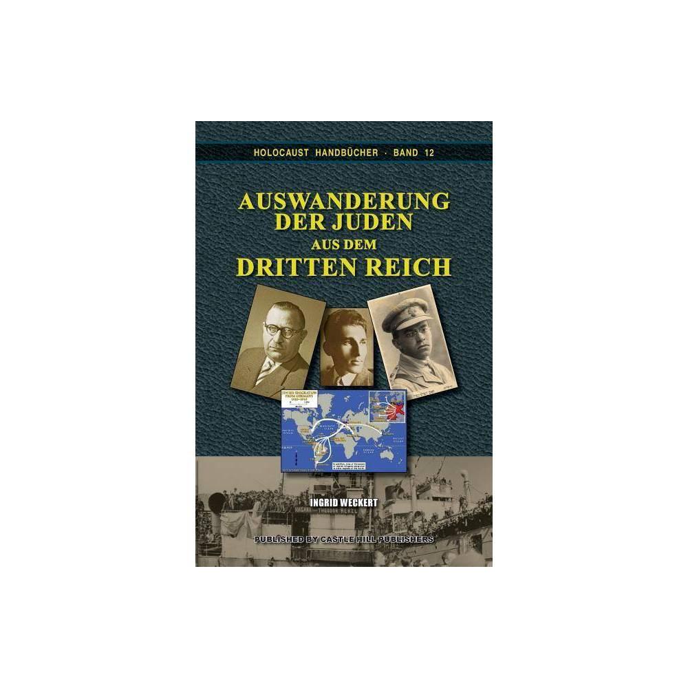 Auswanderung Der Juden Aus Dem Dritten Reich Holocaust Handb Cher 4th Edition By Ingrid Weckert Paperback