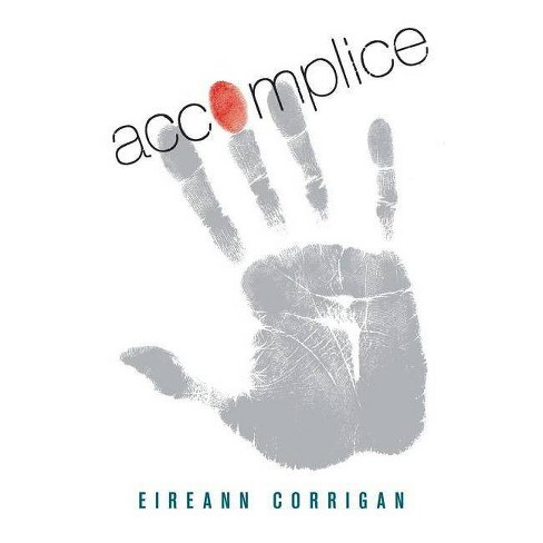 Accomplice - by  Eireann Corrigan (Hardcover) - image 1 of 1