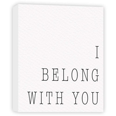 I Belong With You Decorative Canvas Wall Art 11 x14  - PTM Images