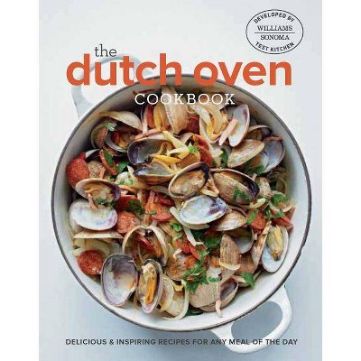 The Dutch Oven Cookbook - by Williams-Sonoma Test Kitchen (Hardcover)