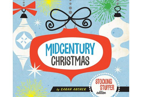 Midcentury Christmas Stocking Stuffer Edition -  by Sarah Archer (Hardcover) - image 1 of 1
