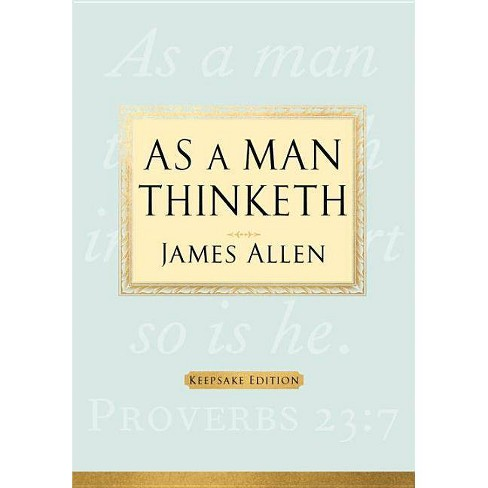 As a Man Thinketh - by  James Allen (Hardcover) - image 1 of 1