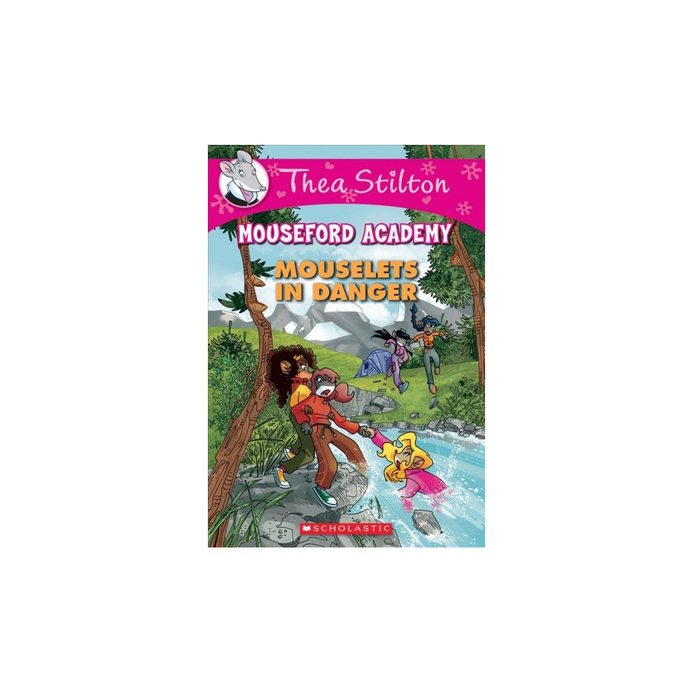 Mouselets in Danger - (Thea Stilton Mouseford Academy) (Paperback)