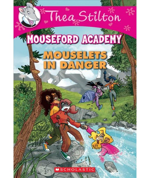 Mouselets in Danger -  (Thea Stilton Mouseford Academy) (Paperback) - image 1 of 1
