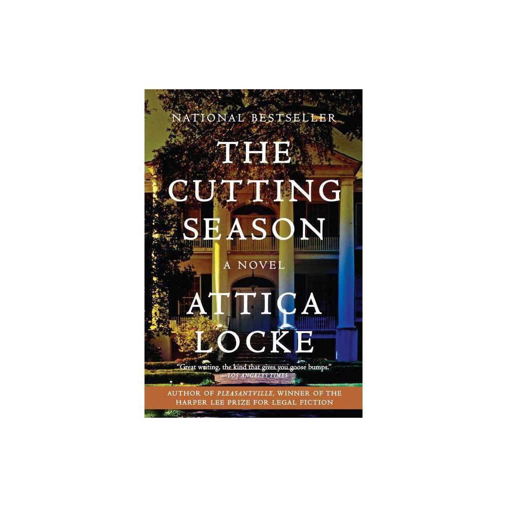 The Cutting Season By Attica Locke Paperback