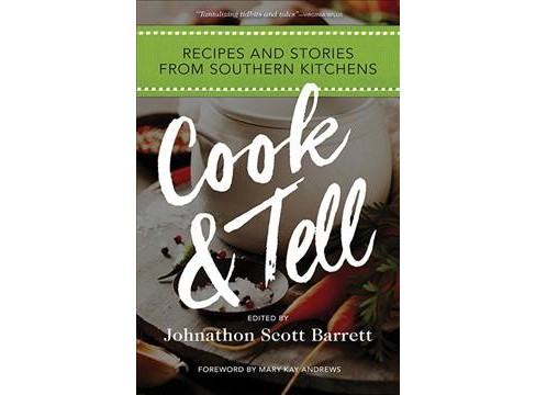 Cook & Tell : Recipes and Stories from Southern Kitchens (Hardcover) - image 1 of 1