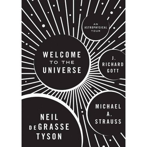 Welcome to the Universe - by  Neil Degrasse Tyson & Michael Strauss & J Richard Gott (Hardcover) - image 1 of 1
